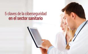 claves-ciberseguridad-sector-sanitario-310x189 Inicio