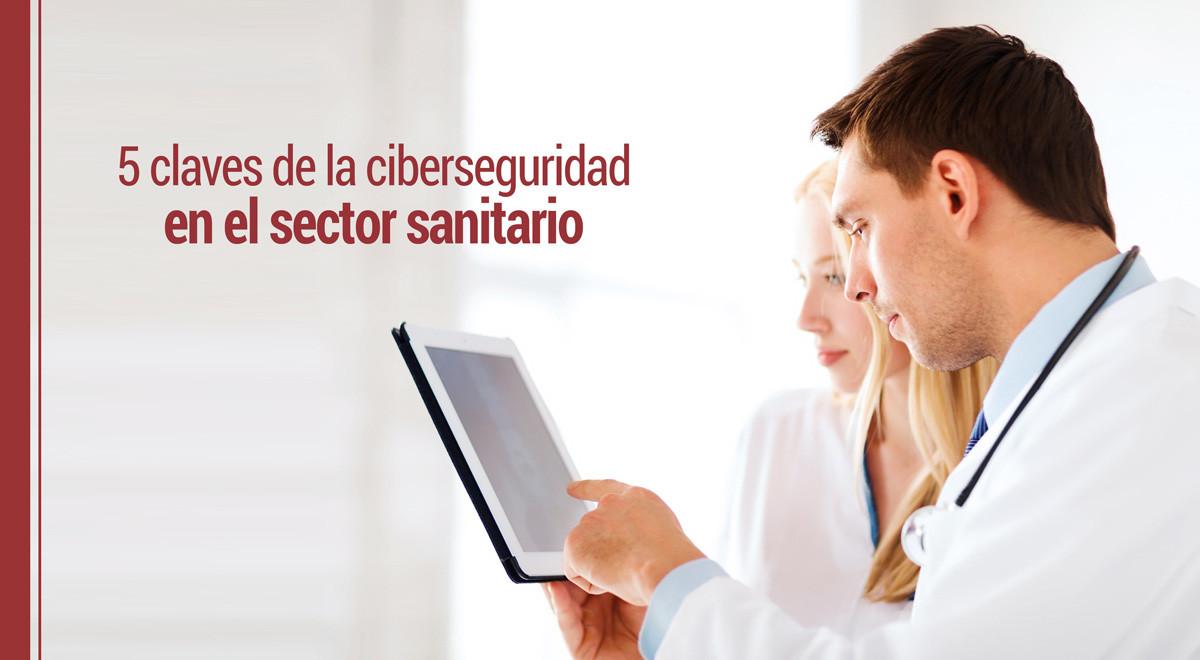 claves-ciberseguridad-sector-sanitario 5 claves de la ciberseguridad en el sector sanitario