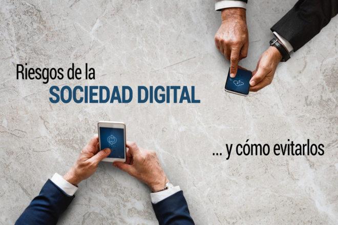 que riesgos hay en la sociedad digital y como evitarlos