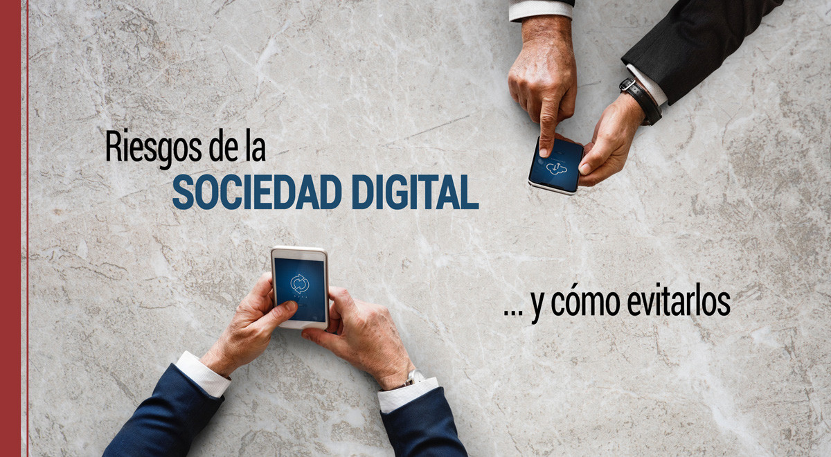 riesgos-sociedad-digital-como-prevenirlos Riesgos de los ciudadanos en la sociedad digital y cómo evitarlos