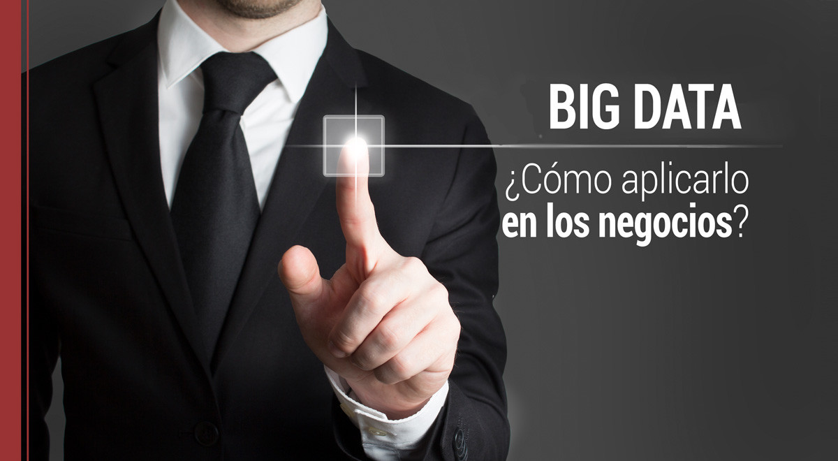 big-data-aplicarlo-negocios Big Data en los negocios: ¿cómo aplicarlo?