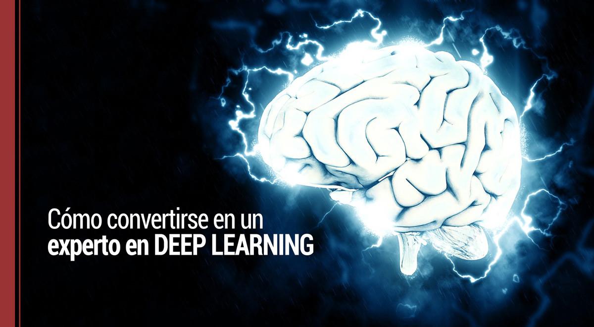 como-convertirse-en-experto-deep-learning Cómo convertirse en experto del Deep Learning