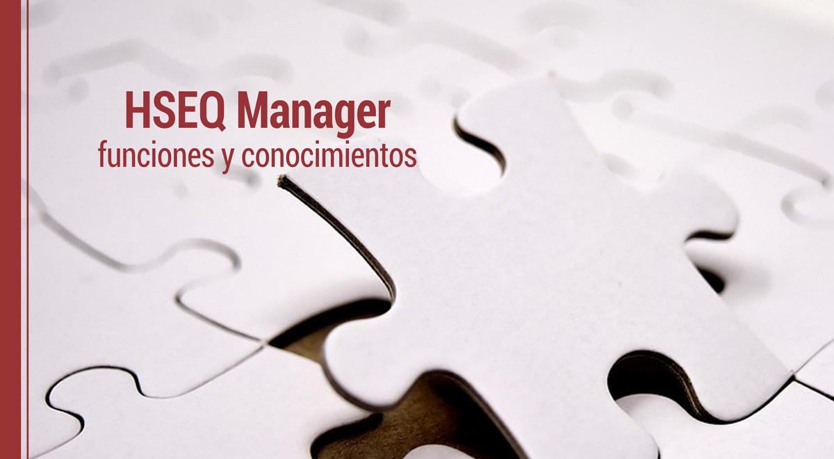 hseq-manager-funciones-y-conocimientos HSEQ Manager: cuáles son sus funciones y habilidades