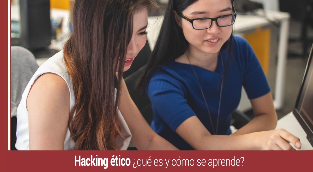 hacking-etico-que-es-como-se-aprende Hacking ético ¿qué es y cómo se aprende?