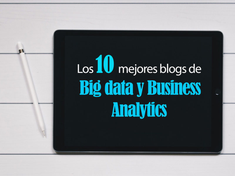 10-mejores-blog-bid-data-business-analytics-800x600 Los 10 mejores blog sobre Big Data y Business Analytics
