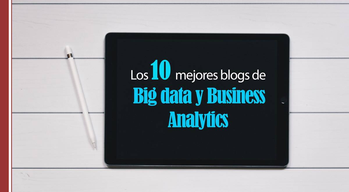 10-mejores-blog-bid-data-business-analytics Los 10 mejores blog sobre Big Data y Business Analytics