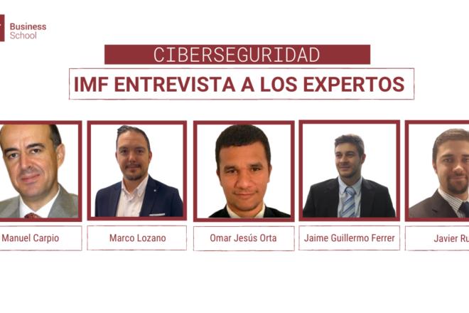 IMF Business School entrevista a expertos en ciberseguridad